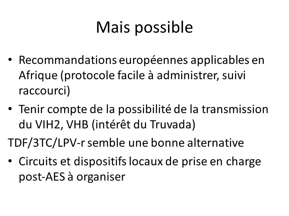 Mais possible Recommandations européennes applicables en Afrique (protocole facile à administrer, suivi raccourci)