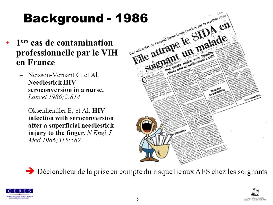 Background - 1986 1ers cas de contamination professionnelle par le VIH en France.