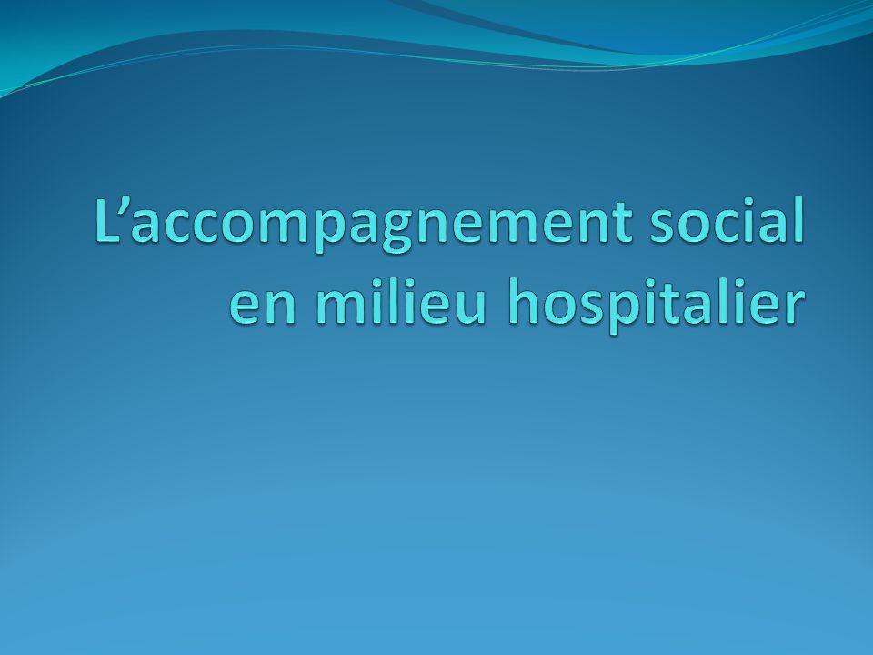 L'accompagnement social en milieu hospitalier