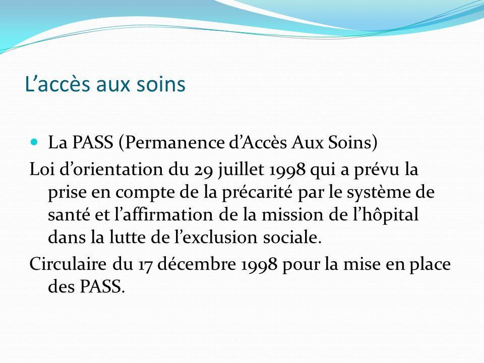 L'accès aux soins La PASS (Permanence d'Accès Aux Soins)