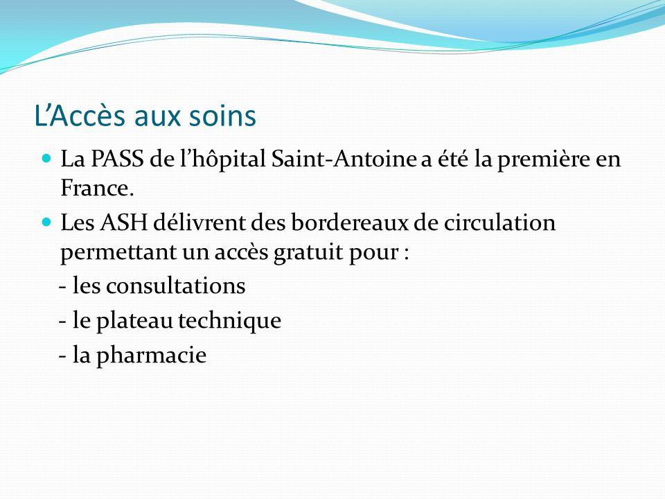 L'Accès aux soins La PASS de l'hôpital Saint-Antoine a été la première en France.