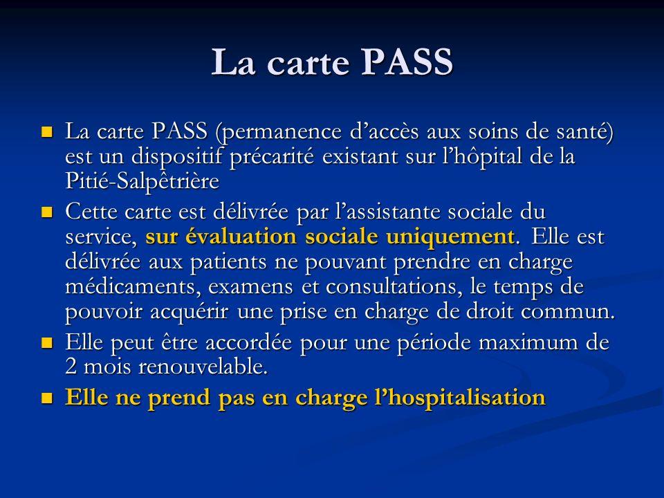 La carte PASS La carte PASS (permanence d'accès aux soins de santé) est un dispositif précarité existant sur l'hôpital de la Pitié-Salpêtrière.