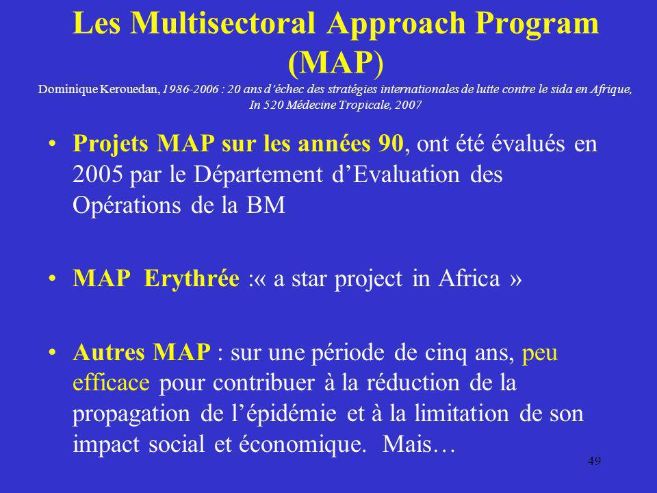 Les Multisectoral Approach Program (MAP) Dominique Kerouedan, 1986-2006 : 20 ans d'échec des stratégies internationales de lutte contre le sida en Afrique, In 520 Médecine Tropicale, 2007