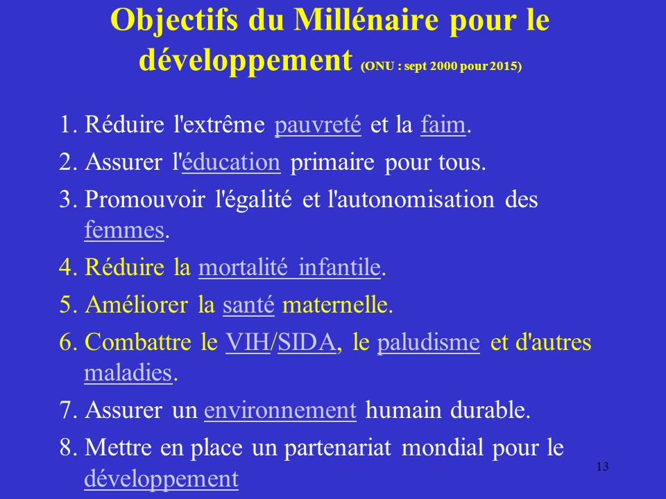 Objectifs du Millénaire pour le développement (ONU : sept 2000 pour 2015)