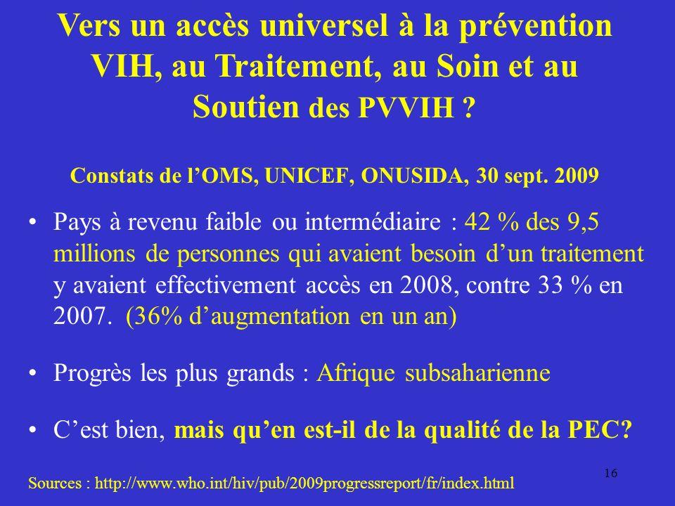 Vers un accès universel à la prévention VIH, au Traitement, au Soin et au Soutien des PVVIH Constats de l'OMS, UNICEF, ONUSIDA, 30 sept. 2009