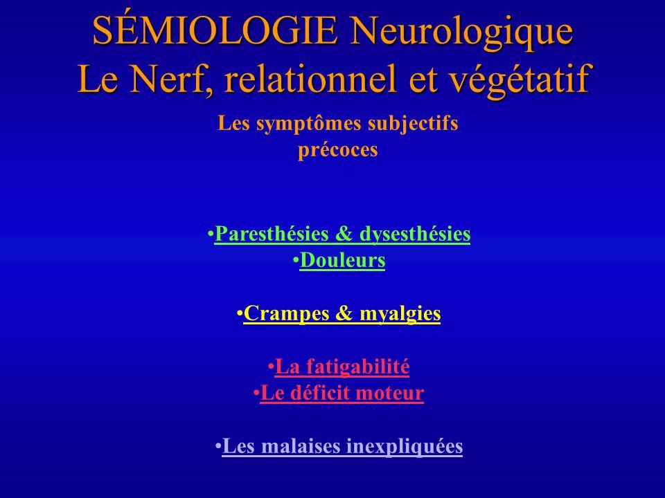 SÉMIOLOGIE Neurologique Le Nerf, relationnel et végétatif