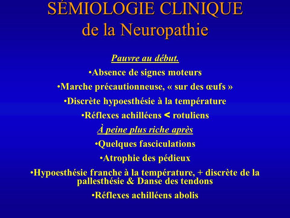 SÉMIOLOGIE CLINIQUE de la Neuropathie