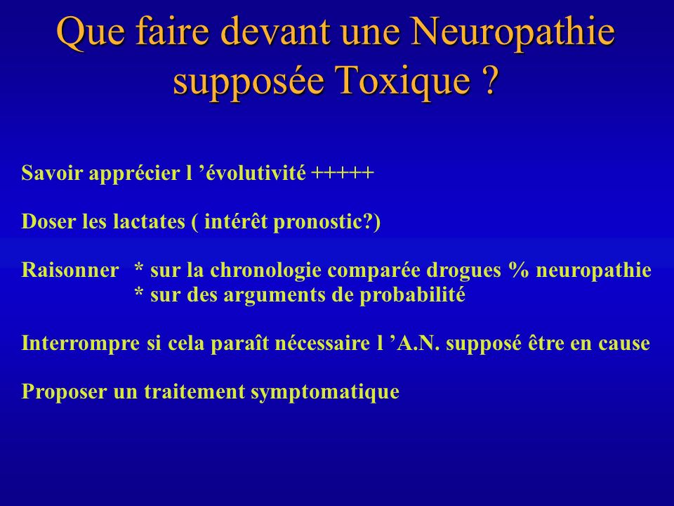 Que faire devant une Neuropathie supposée Toxique