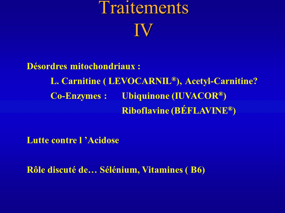 Traitements IV Désordres mitochondriaux :