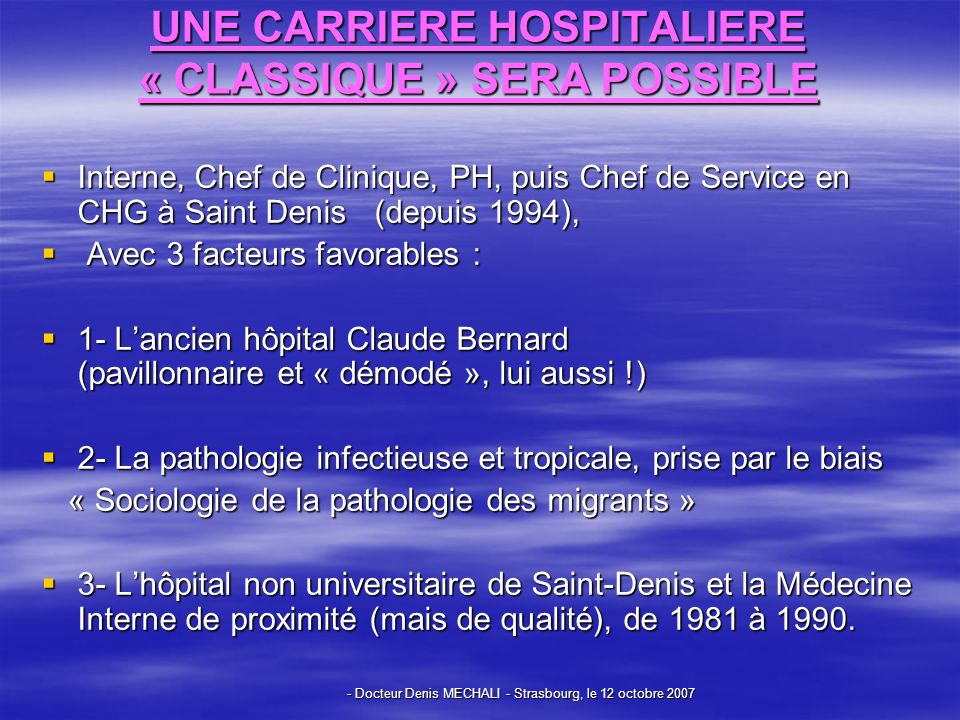 UNE CARRIERE HOSPITALIERE « CLASSIQUE » SERA POSSIBLE
