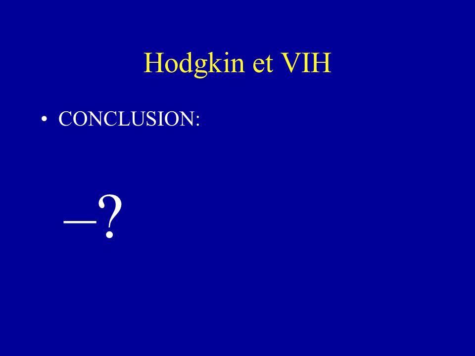 Hodgkin et VIH CONCLUSION: