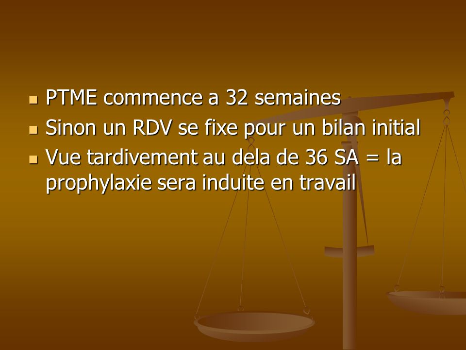 PTME commence a 32 semaines