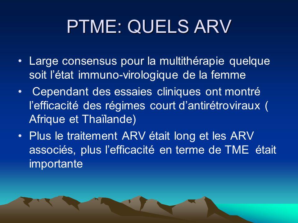 PTME: QUELS ARVLarge consensus pour la multithérapie quelque soit l'état immuno-virologique de la femme.