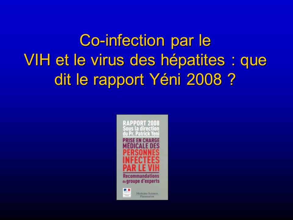 Co-infection par le VIH et le virus des hépatites : que dit le rapport Yéni 2008