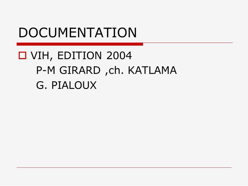 DOCUMENTATION VIH, EDITION 2004 P-M GIRARD ,ch. KATLAMA G. PIALOUX