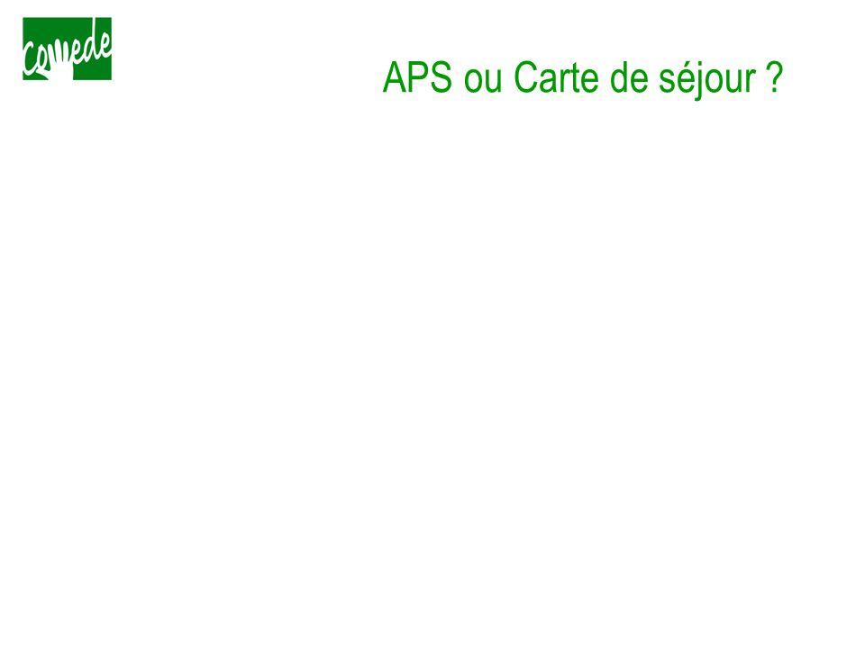 APS ou Carte de séjour
