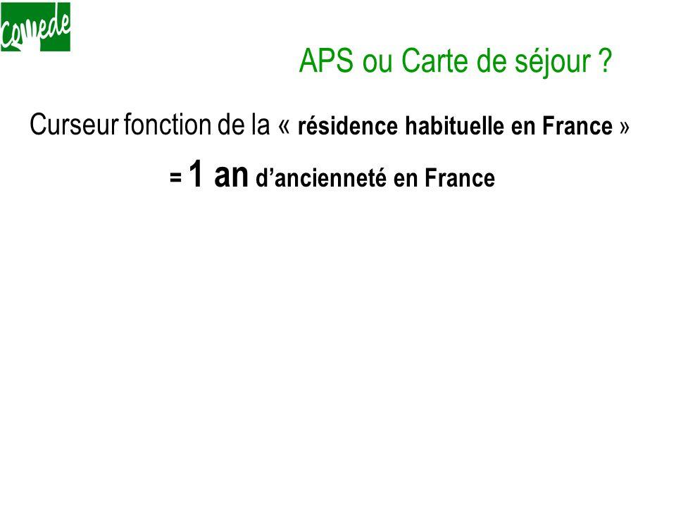 = 1 an d'ancienneté en France