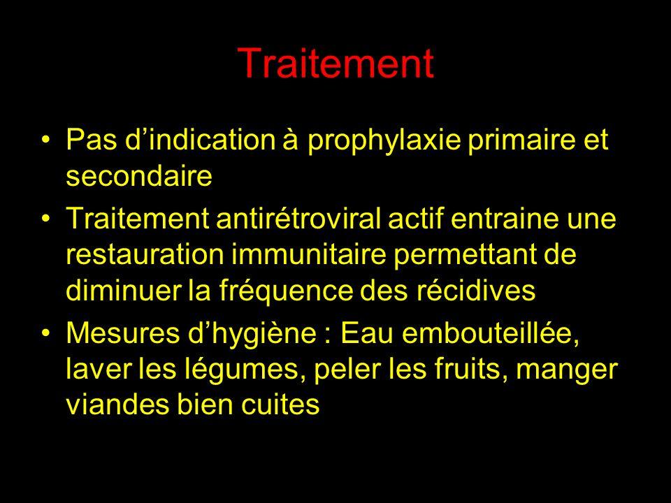 Traitement Pas d'indication à prophylaxie primaire et secondaire