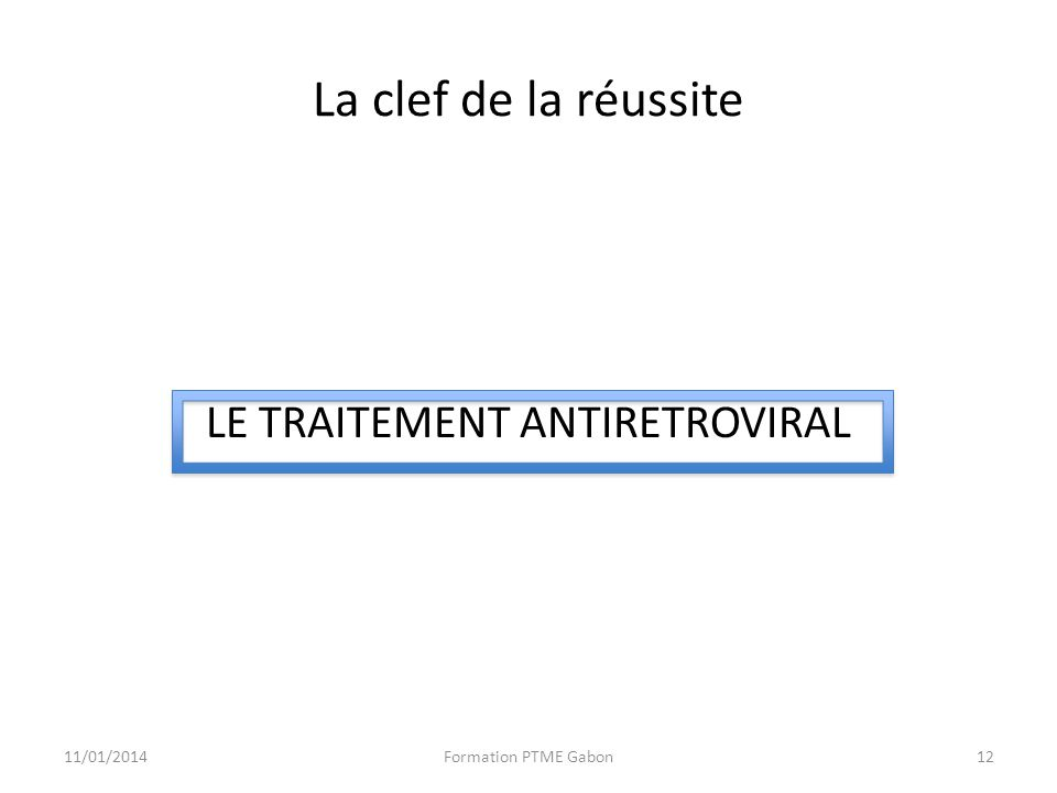 LE TRAITEMENT ANTIRETROVIRAL