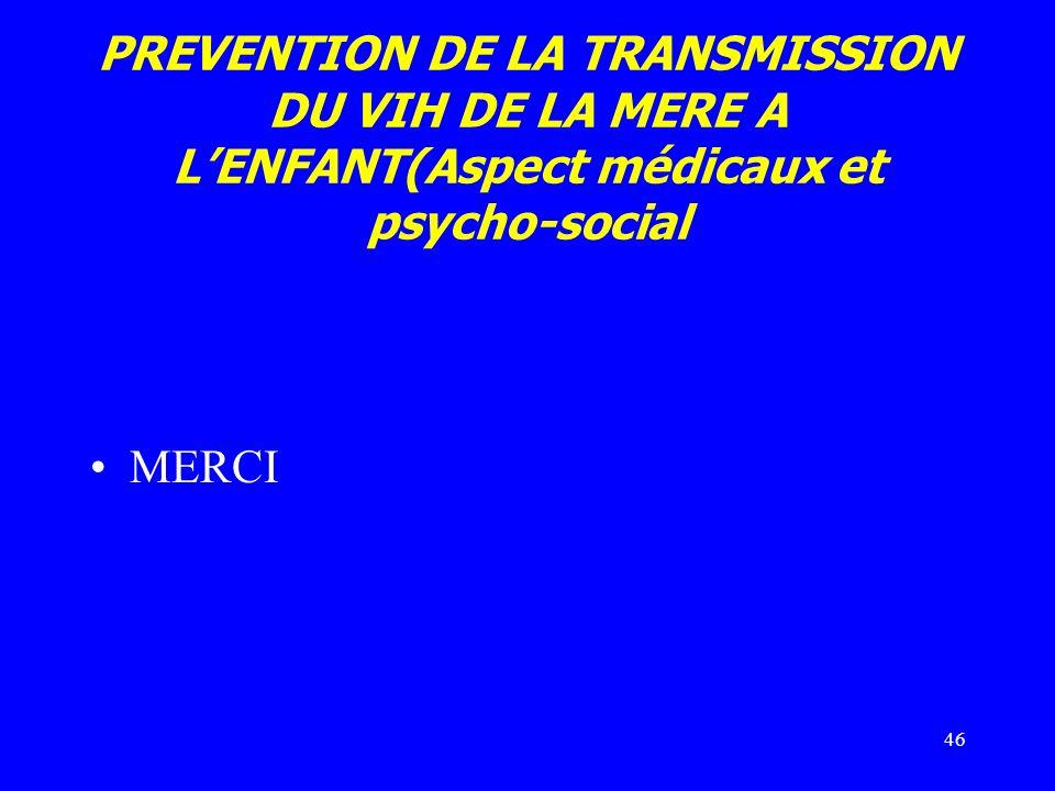 PREVENTION DE LA TRANSMISSION DU VIH DE LA MERE A L'ENFANT(Aspect médicaux et psycho-social