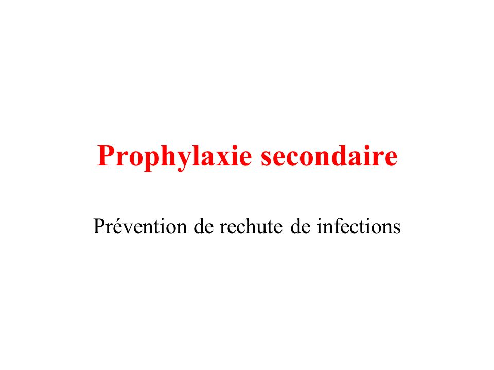 Prophylaxie secondaire
