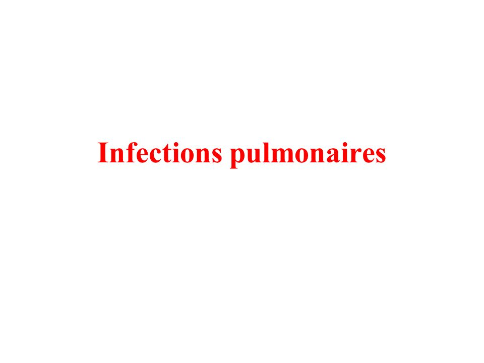 Infections pulmonaires