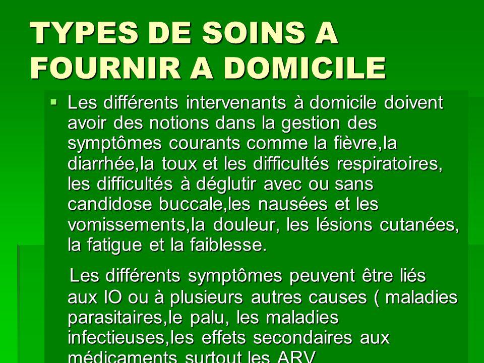 TYPES DE SOINS A FOURNIR A DOMICILE