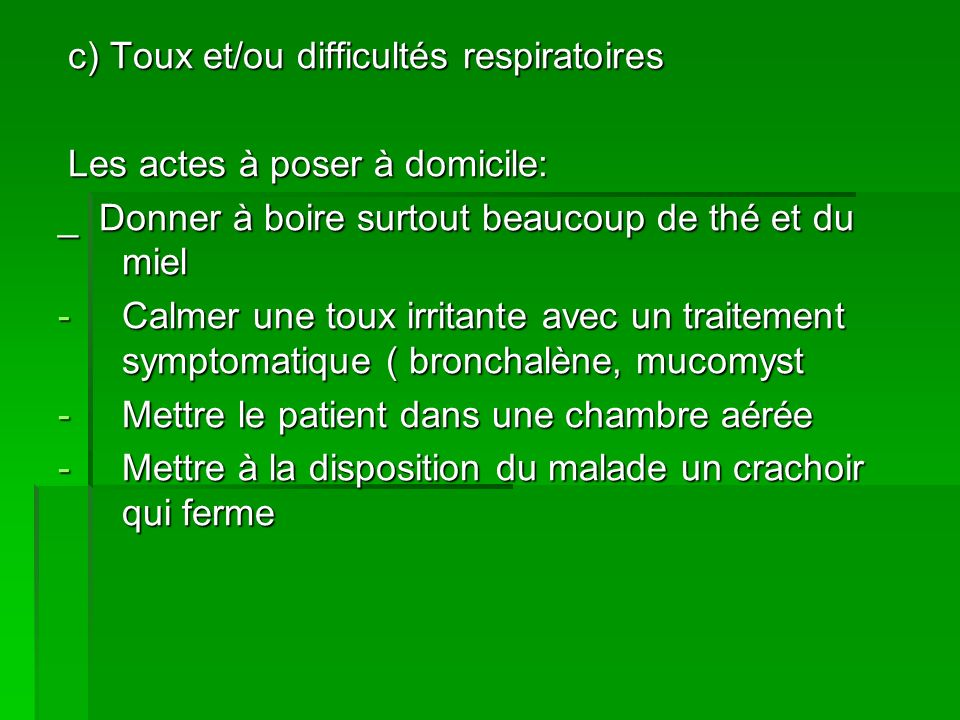 c) Toux et/ou difficultés respiratoires