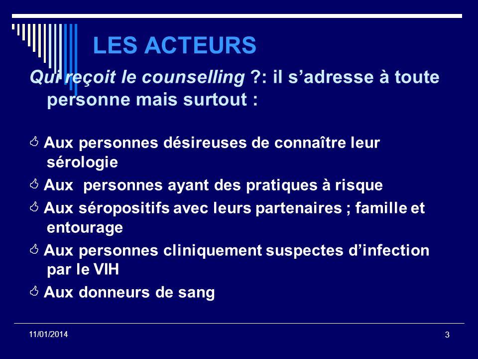 LES ACTEURS Qui reçoit le counselling : il s'adresse à toute personne mais surtout :  Aux personnes désireuses de connaître leur sérologie.