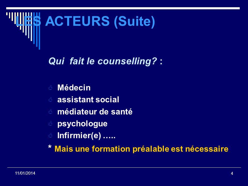 LES ACTEURS (Suite) Qui fait le counselling :