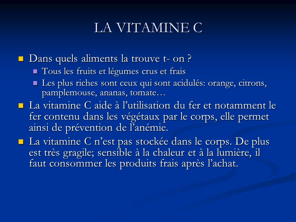 LA VITAMINE C Dans quels aliments la trouve t- on