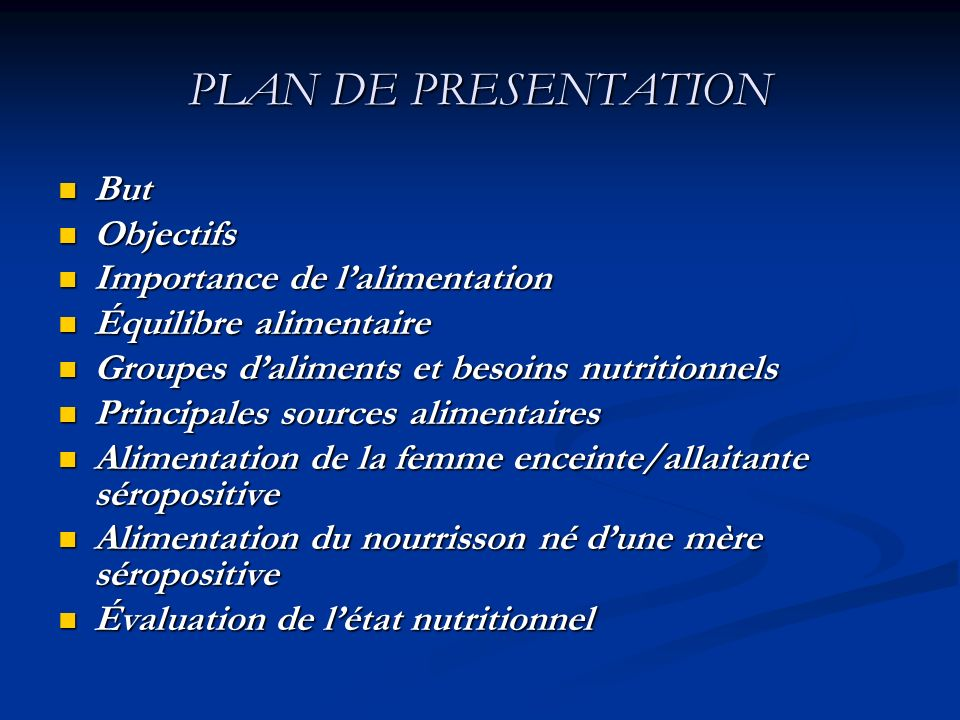 PLAN DE PRESENTATION But Objectifs Importance de l'alimentation