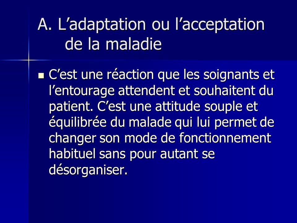 A. L'adaptation ou l'acceptation de la maladie