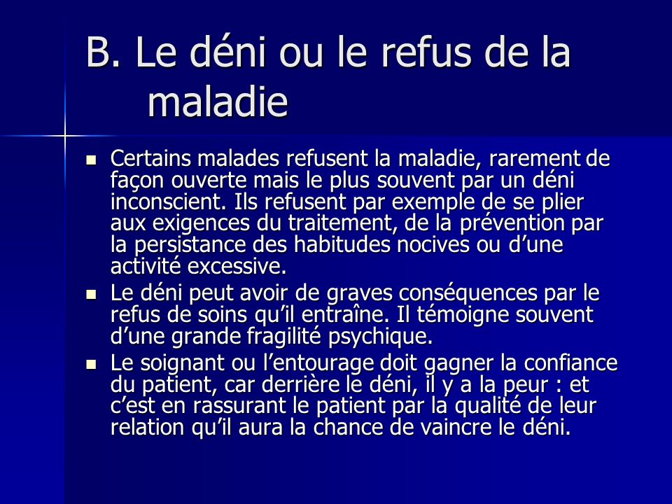 B. Le déni ou le refus de la maladie