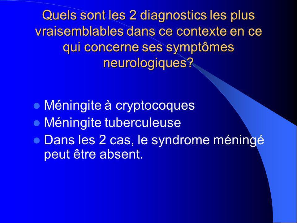 Quels sont les 2 diagnostics les plus vraisemblables dans ce contexte en ce qui concerne ses symptômes neurologiques