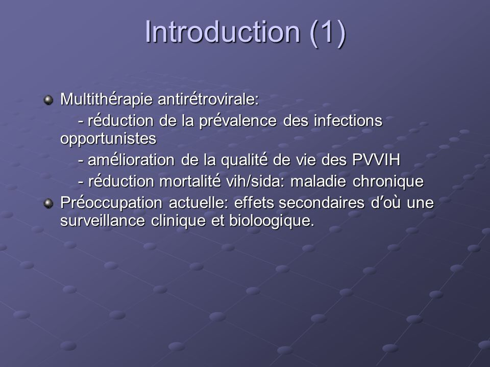 Introduction (1) Multithérapie antirétrovirale: