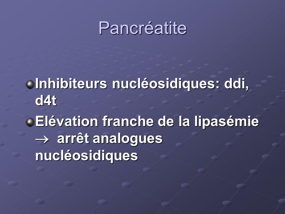 Pancréatite Inhibiteurs nucléosidiques: ddi, d4t