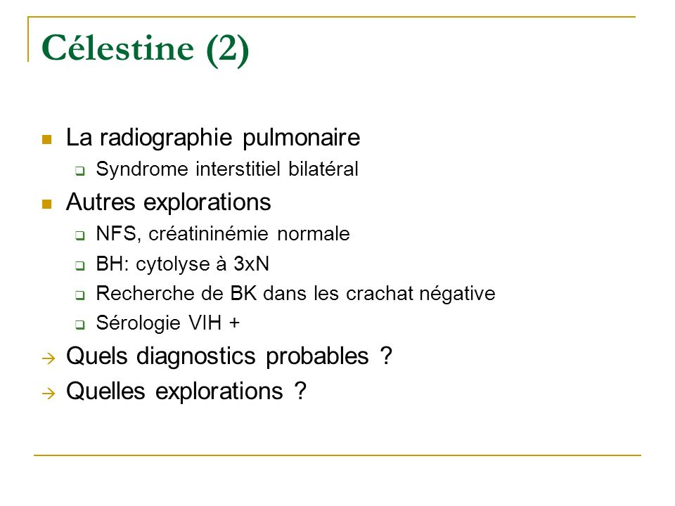 Célestine (2) La radiographie pulmonaire Autres explorations