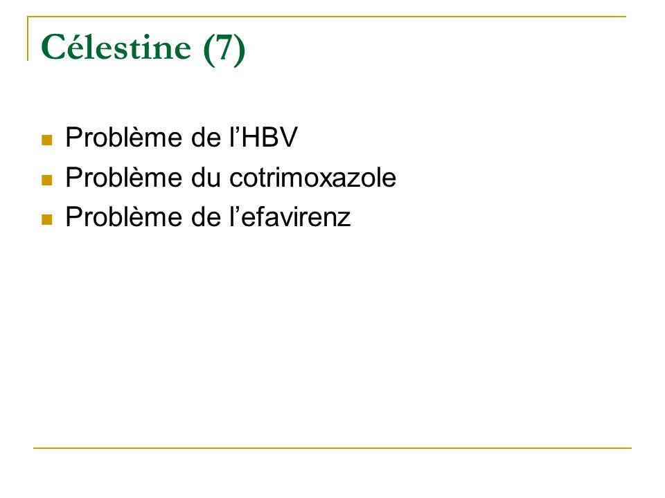 Célestine (7) Problème de l'HBV Problème du cotrimoxazole
