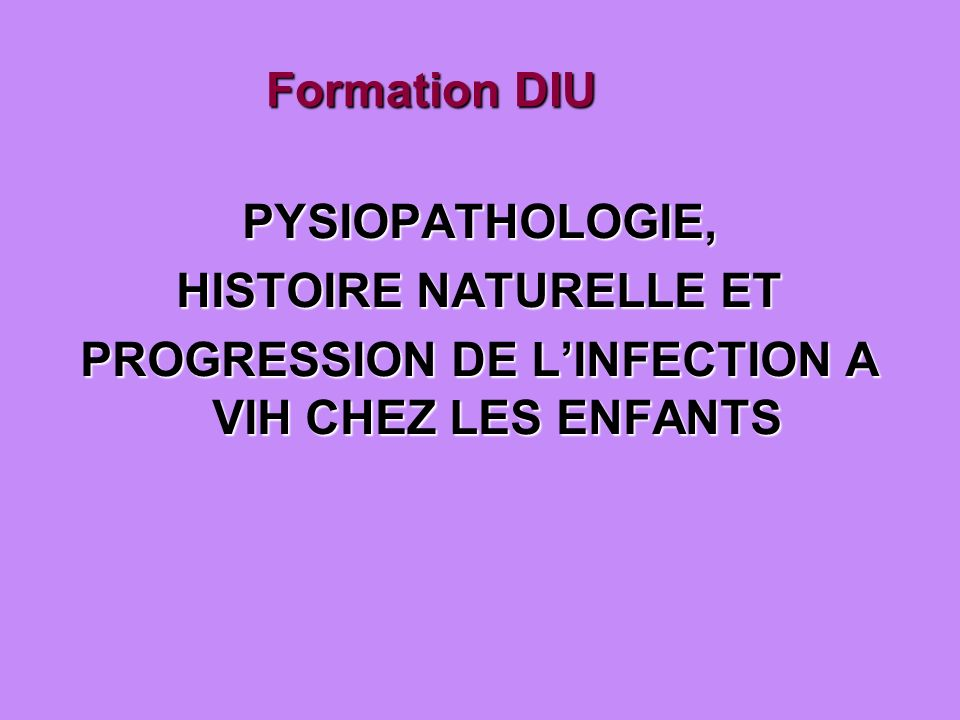 PROGRESSION DE L'INFECTION A VIH CHEZ LES ENFANTS