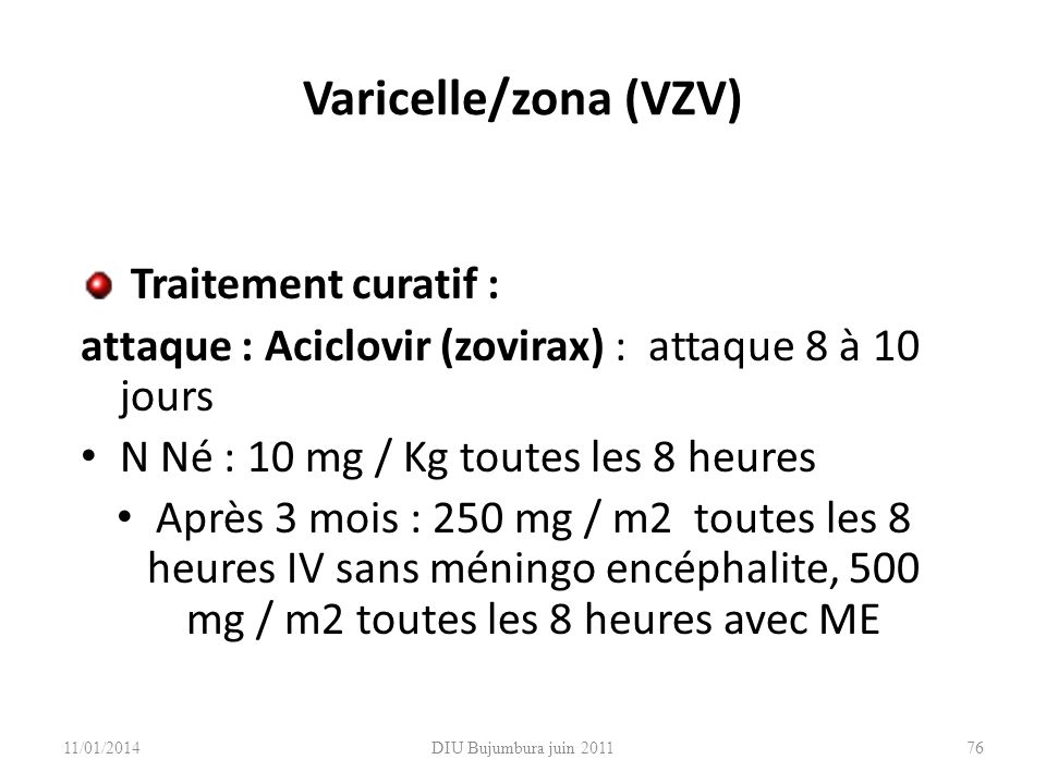 Varicelle/zona (VZV) Traitement curatif :