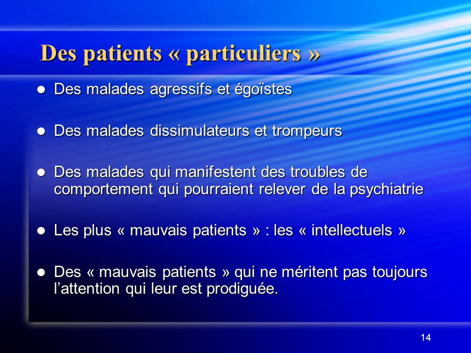 Des patients « particuliers »