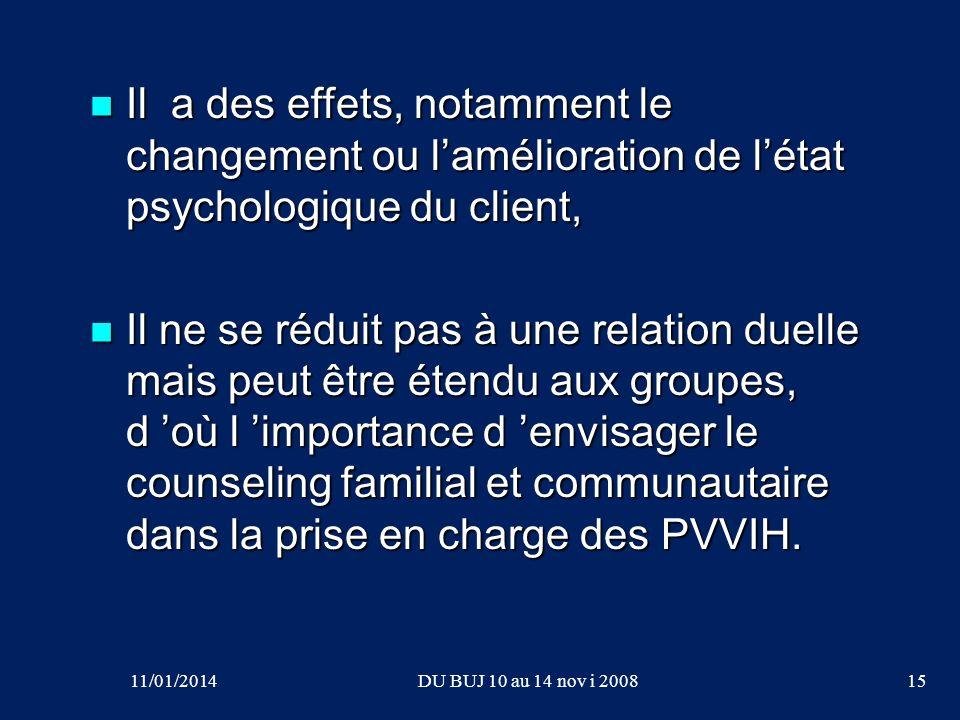 Il a des effets, notamment le changement ou l'amélioration de l'état psychologique du client,