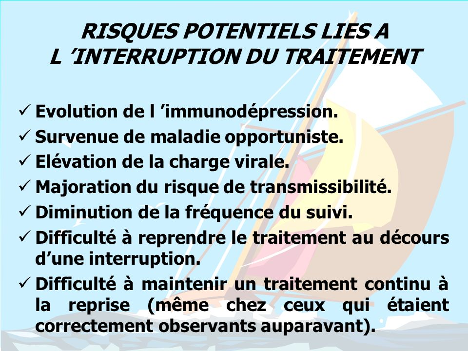 RISQUES POTENTIELS LIES A L 'INTERRUPTION DU TRAITEMENT