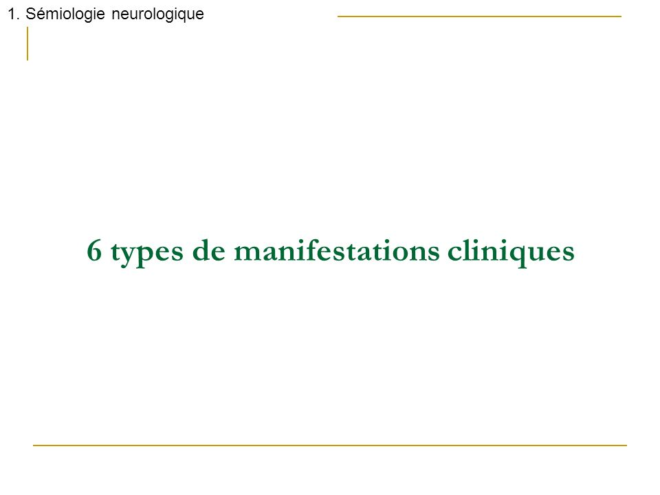 6 types de manifestations cliniques