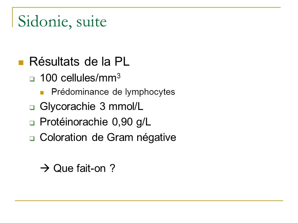 Sidonie, suite Résultats de la PL 100 cellules/mm3