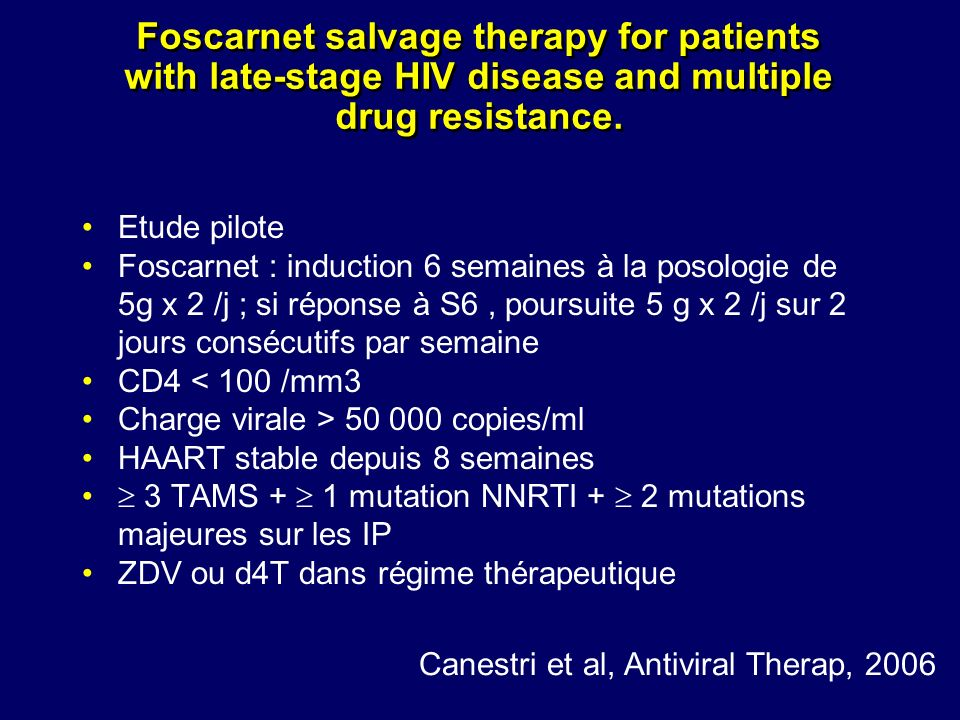 Foscarnet salvage therapy for patients with late-stage HIV disease and multiple drug resistance.