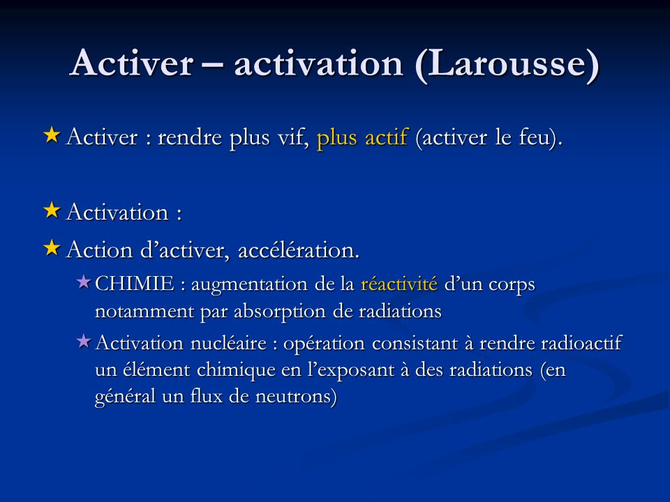 Activer – activation (Larousse)