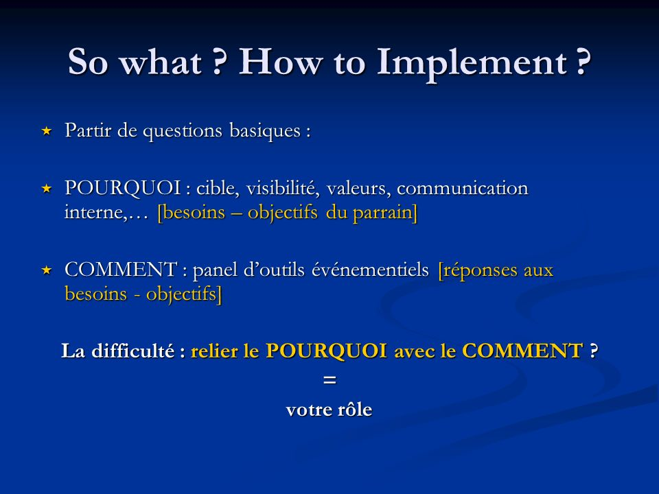 So what How to Implement
