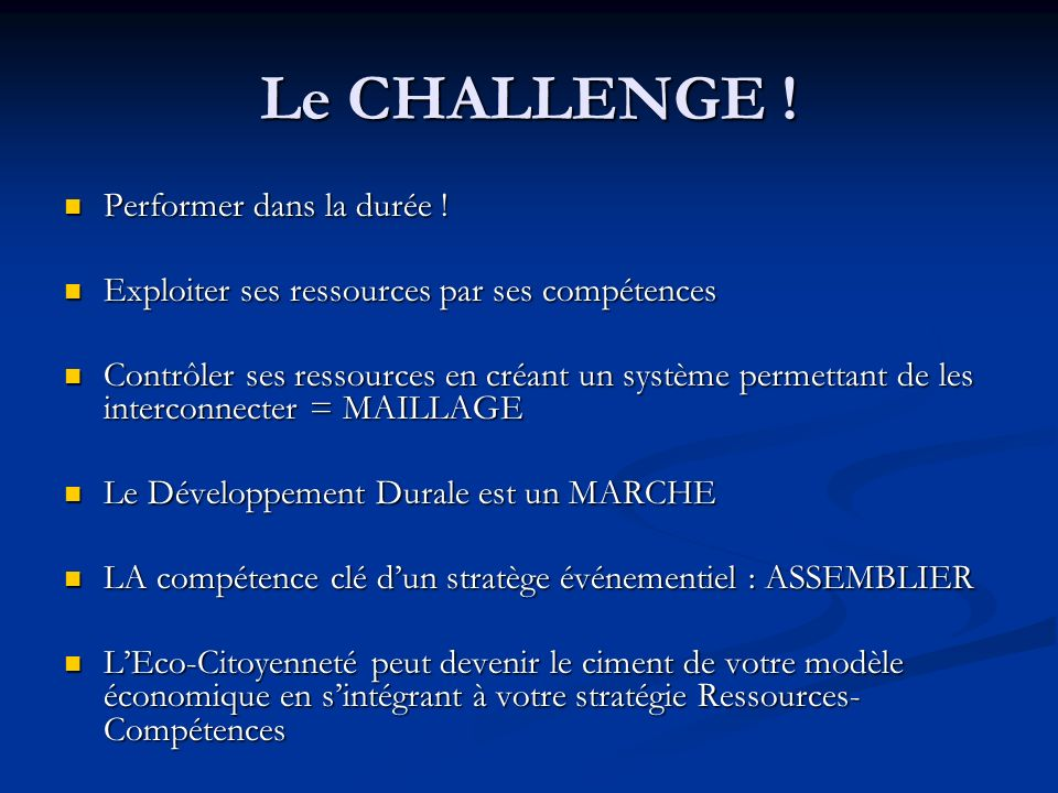 Le CHALLENGE ! Performer dans la durée !